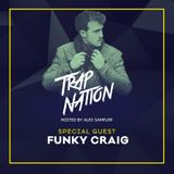 Trap Nation Episode 43 - Special Guest: Funky Craig