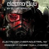 ELECTRO EBM CYBER INDUSTRIAL MIX – RAISED BY A MACHINE TO KILL CYBORGS by DJ WINTERMUTE