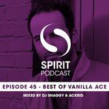 Spirit Podcast EP 45 - Best Of Vanilla Ace