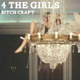 Bitch Craft (4 The Girls) - September (After Dinner) 2014