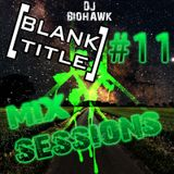 [BLANK TITLE] Mix Sessions #11 - DJ BIOHAWK