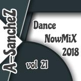 A-SancheZ - Dance NowMiX 2018 vol 21