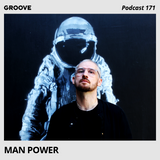 Groove Podcast 171 - Man Power