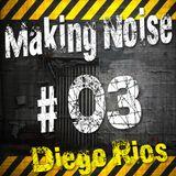Diego Rios @ Making Noise 03
