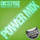 C Stylez - Power Mix (March 2014 Hip Hop & R&B) (Clean)
