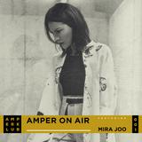 Mira Joo - Amper On Air #001