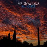#bill source - 80s slow jams mixtape
