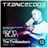 Glynn Alan Pres The Trancecoda Podcast - With Guest Mix - The Thrillseekers