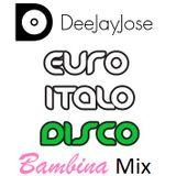 EuroItalo Disco Bambina Mix v.1 by DeeJayJose
