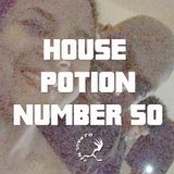 House Potion Number 50