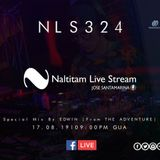 Naltitam Live Stream Episode 324 (Special Gest Mix by EDWIN @The Adventure)