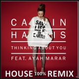 Calvin Harris feat. Ayah Marar -Thinking About You (100% PURE HOUSE EDIT BY SOUTHMIND BERLIN)