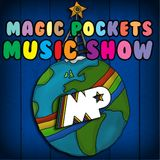 Magic Pockets Music Show - Episode 1: December 2011
