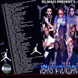 DJ WASS - JEANS & JORDAN DANCEHALL MIX FEBRUARY 2016