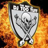 The Best of Dj Too Tuff Mix Set feat Tuff Crew, Alcachaz, Clever 1, includes Kiski Dis 1994 remaster