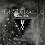 Horae Obscura CV ∴ Viva voce