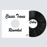 Cobley - Classic Trance Reworked 05