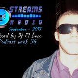 Streams Radio Special Mix - Week 36 [Sep-2013] - Dj El Loco