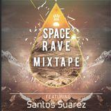 Spacerave Mixtape (Mixed By Santos Suarez)
