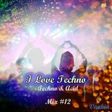 Vankin - I love Techno - #12 (by night)
