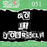 [Reglas del Futuro] 4 -- DO IT YOURSELFT - El destino estara en nuestras manos de una manera mas eco