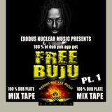 Exodus Nuclear Music  BUJU BANTON 100% OF DUB YUH AGO GET