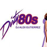 The Dirty 80s DJ Alex Gutierrez