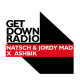 Get Down Radio 18 W Natsch & Jordy Mad X Ashbik