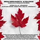 Break North Radio - Episode 14 - Canada 150 - July 1/2017