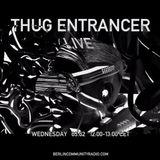 Thug Entrancer Live - BCR Special