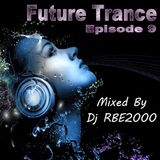 Future Trance Ep 9 By Dj RBE2000