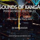 Sounds Of Kanga PODcast #010 2017-08-25