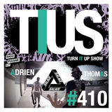 TURN IT UP radio show #410 // guests : ADRIEN & THOMAS