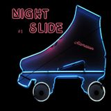Night Slide pt. 1