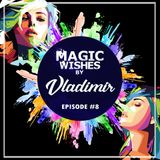 Magic Wishes by Vladimir // Episode 8