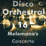 Disco Orchestral 16 (Melomano's Concerto)