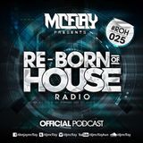 McFlay presents. Re-Born Of House Radio #025