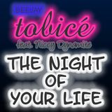 Deejay tobicé -The Night Of Your Life