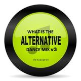 What Is The Alternative Mix v3 by DeeJayJose