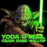 Yoda O'Neill - Crash Bang Wallop 001