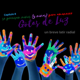 """Gotas de Luz """"Se precisan niños y niñas para amanecer """" (Programa 08)"""