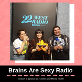 Brains Are Sexy S5 E11: Clothes and Mental Health