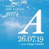 #74 Uma Espécie de Azul @ Rádio Oxigénio (26.07.19) [english version]
