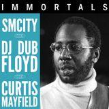 SmCity & DJ Dub Floyd – Immortals: Curtis Mayfield