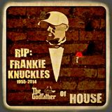 """In Memories Of Frankie Knuckles """"The Godfather Of House"""""""