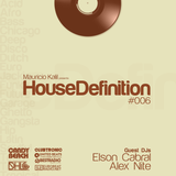 House Definition #006 - Guest DJs: Elson Cabral & Alex Nite