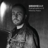 Groove Bar podcast series no. 12 mixed by Awacs