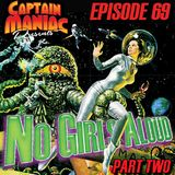 Episode 69 / No Girls Aloud Part Two