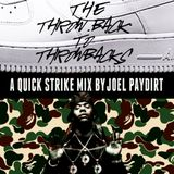 Joel Paydirt - The Throw Back To Throwbacks (2000-2007)