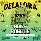 DELALORA #61 Hola Bosque (Ilustración y lettering como estilo de vida)
